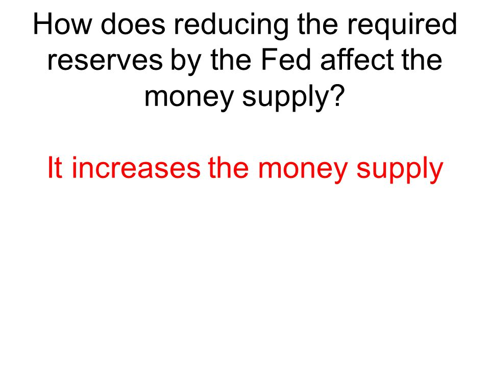 It increases the money supply