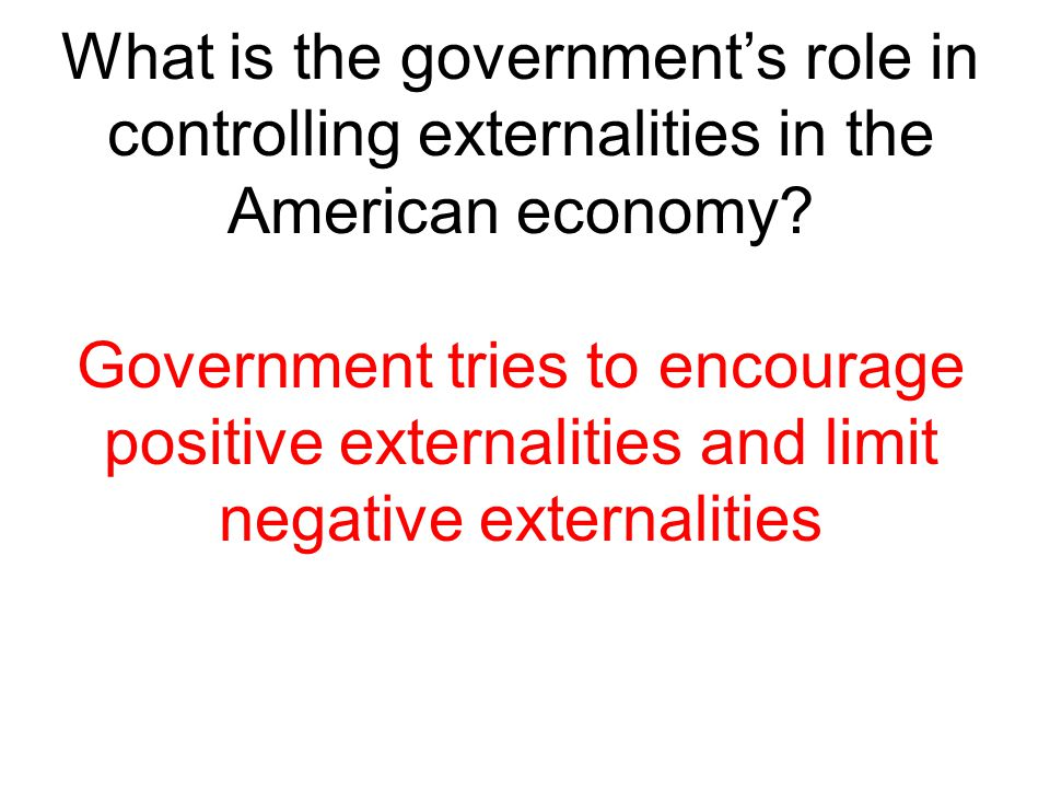 What is the government's role in controlling externalities in the American economy
