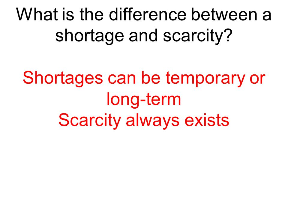 What is the difference between a shortage and scarcity