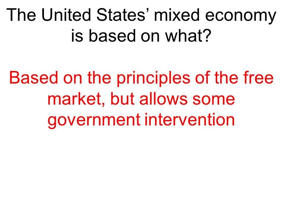 The United States' mixed economy is based on what