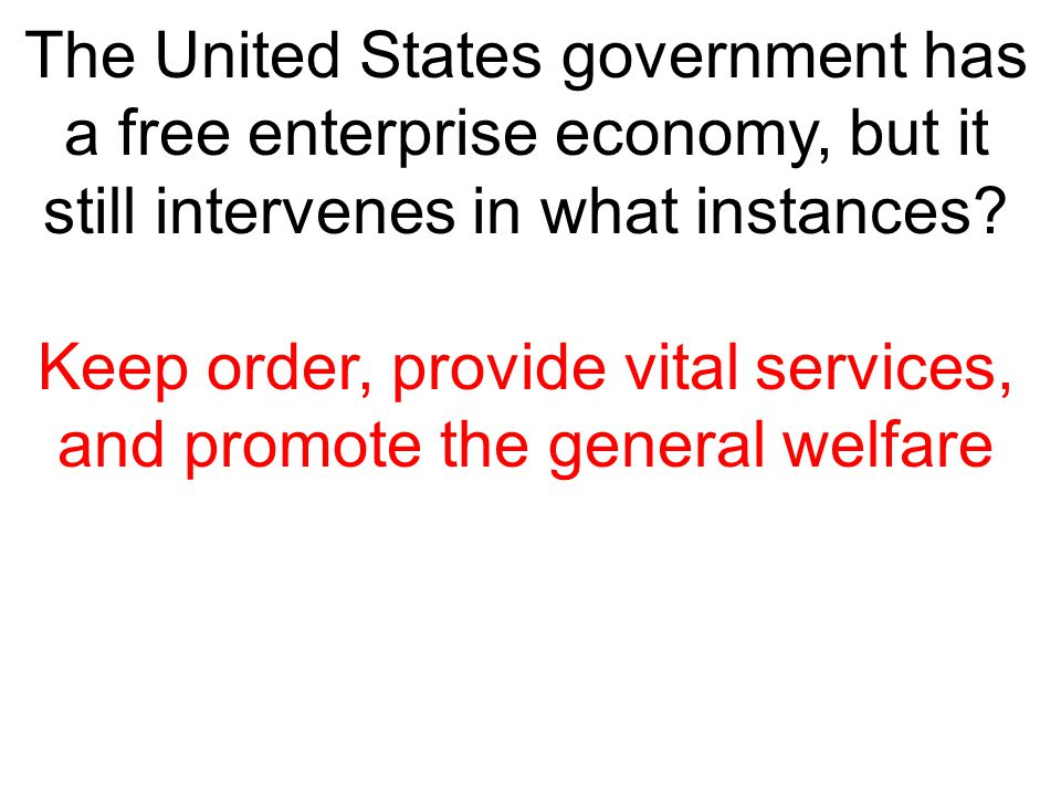 Keep order, provide vital services, and promote the general welfare