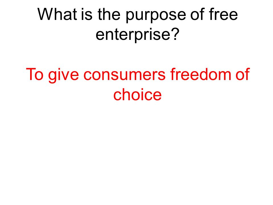 What is the purpose of free enterprise