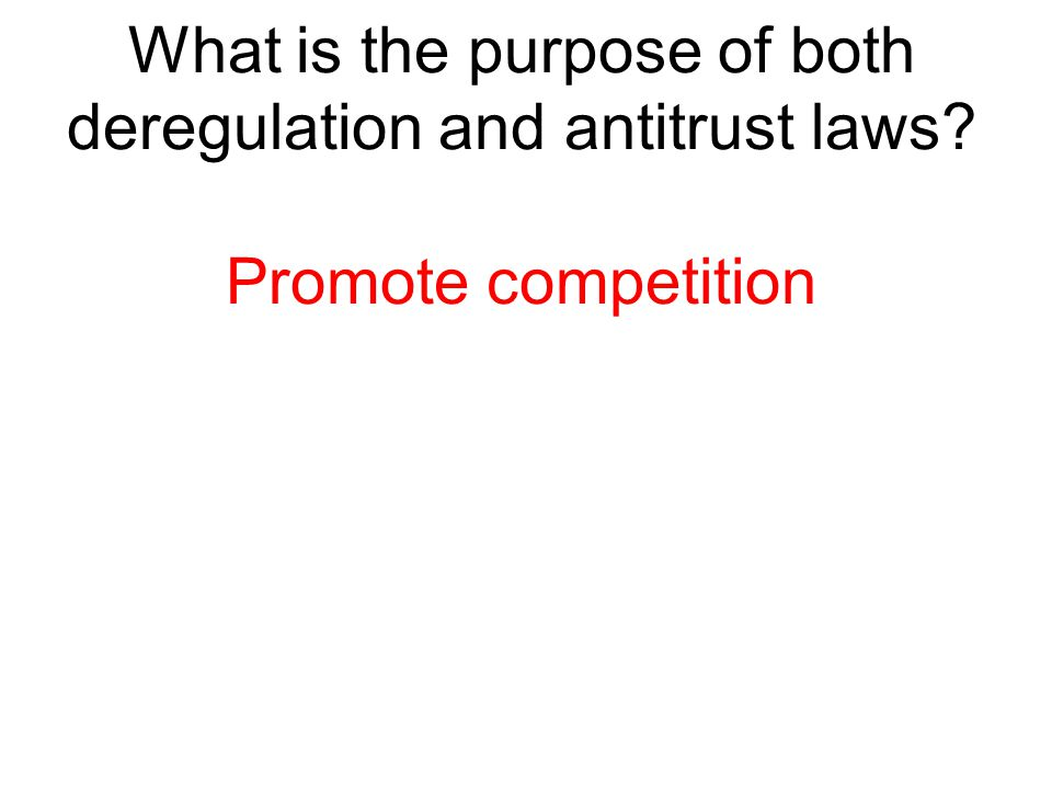 What is the purpose of both deregulation and antitrust laws