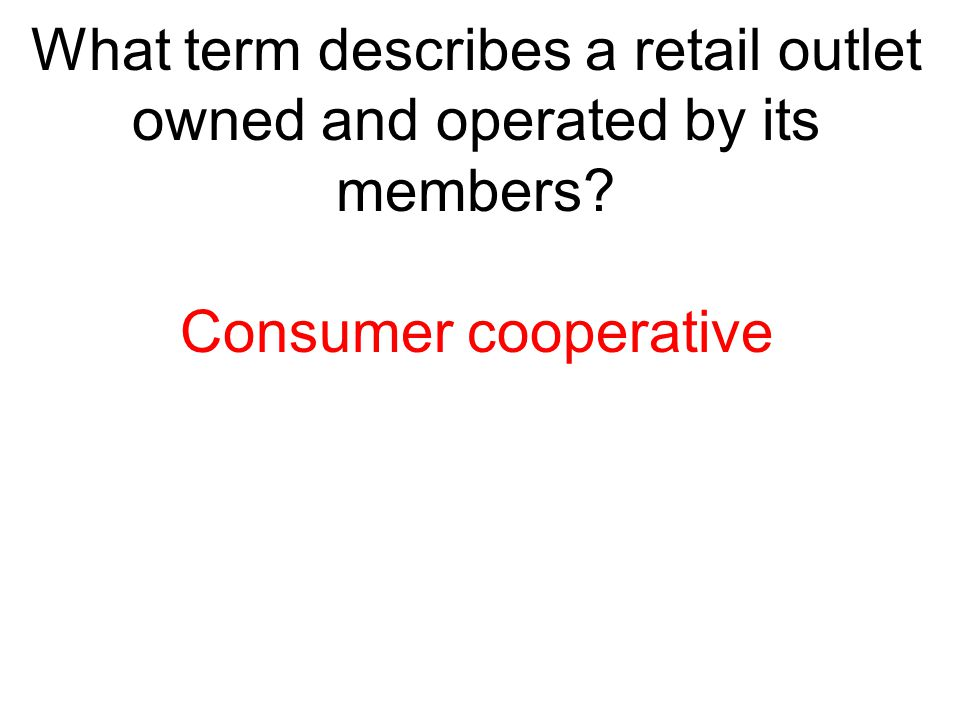 What term describes a retail outlet owned and operated by its members