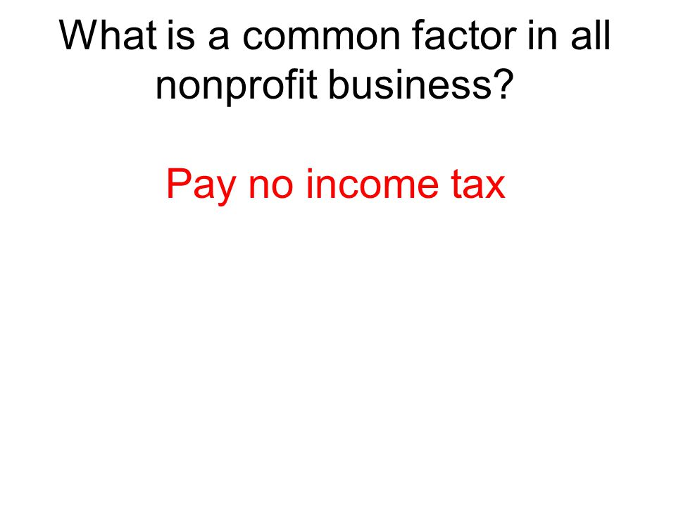 What is a common factor in all nonprofit business