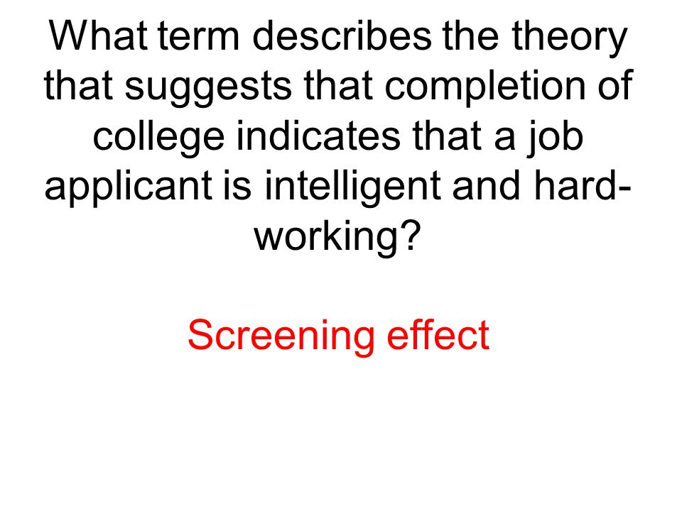 What term describes the theory that suggests that completion of college indicates that a job applicant is intelligent and hard-working
