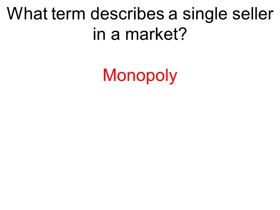 What term describes a single seller in a market