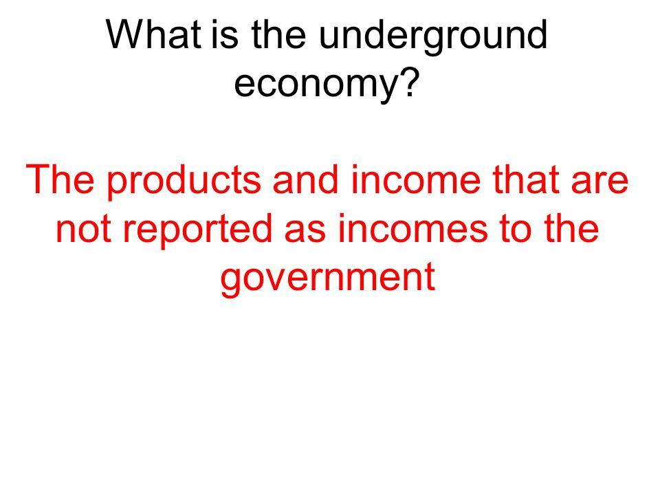What is the underground economy
