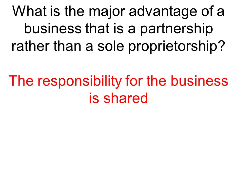 The responsibility for the business is shared