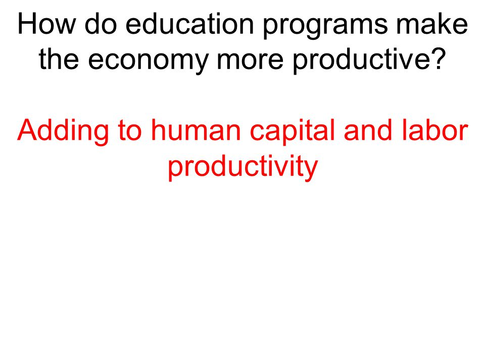 How do education programs make the economy more productive