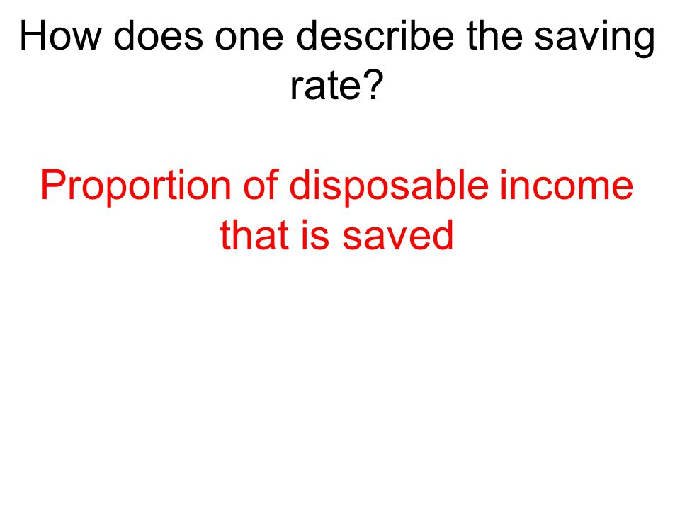 How does one describe the saving rate