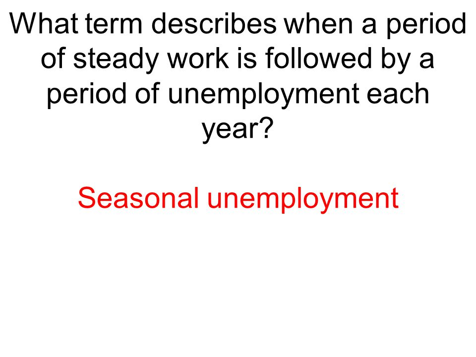 Seasonal unemployment