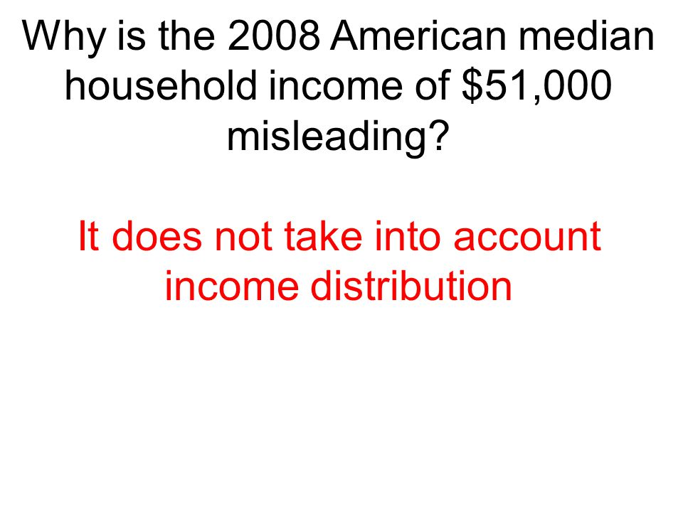 It does not take into account income distribution