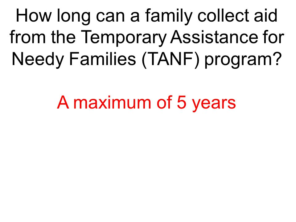 How long can a family collect aid from the Temporary Assistance for Needy Families (TANF) program