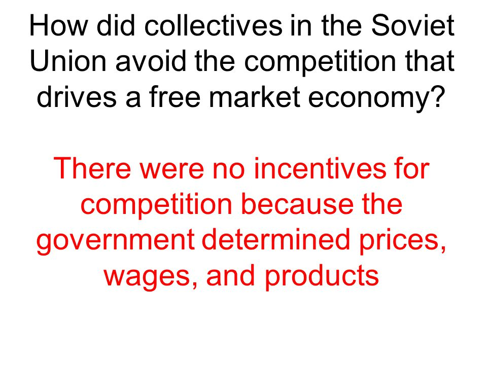 How did collectives in the Soviet Union avoid the competition that drives a free market economy