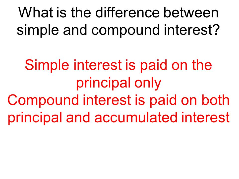 What is the difference between simple and compound interest