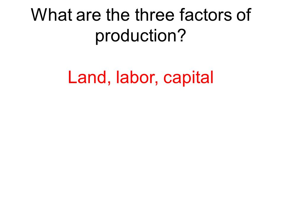 What are the three factors of production