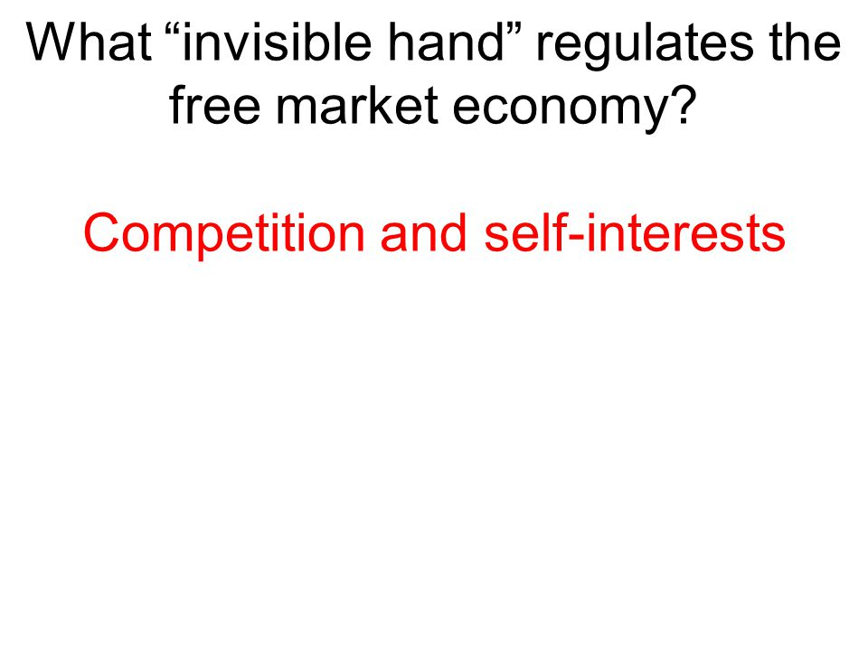 What invisible hand regulates the free market economy