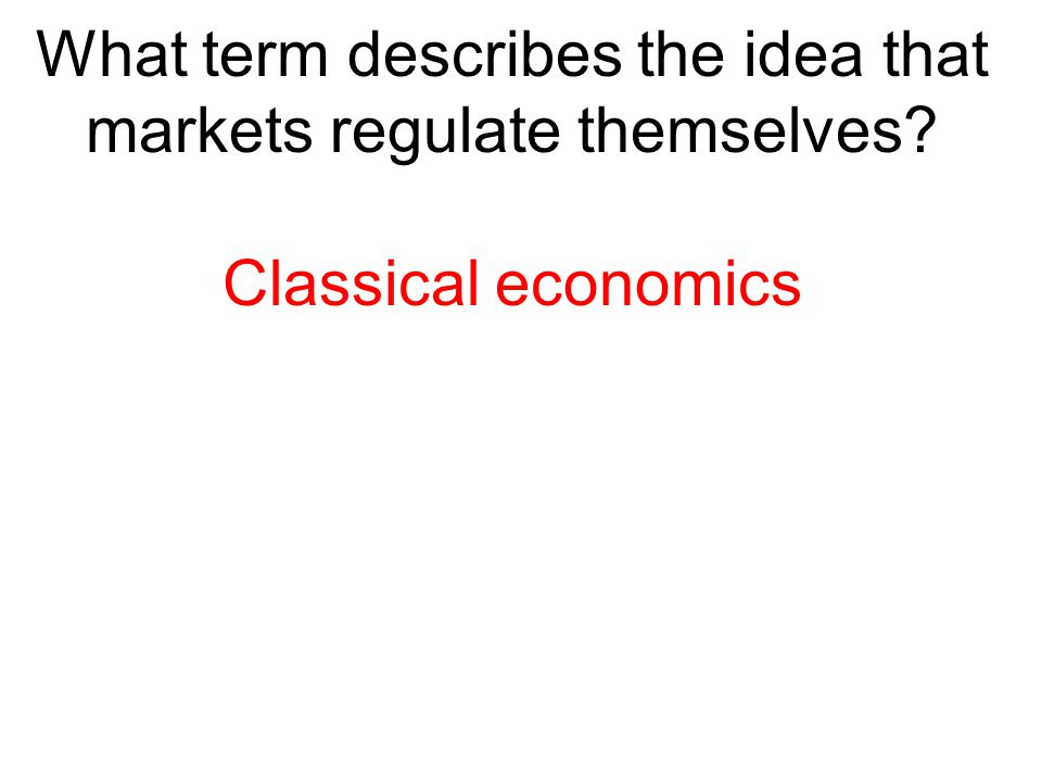 What term describes the idea that markets regulate themselves