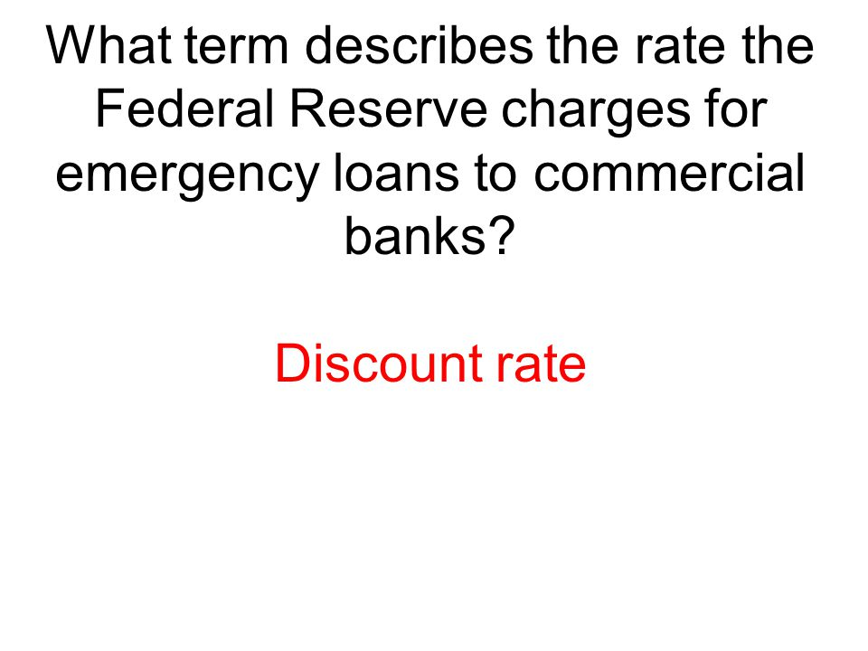 What term describes the rate the Federal Reserve charges for emergency loans to commercial banks