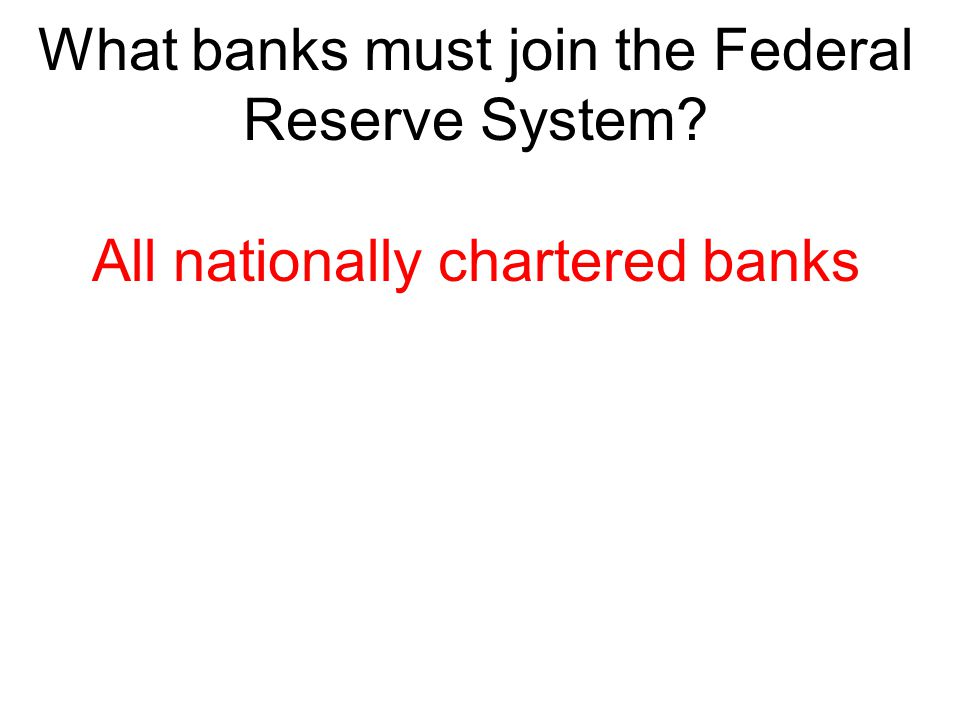 What banks must join the Federal Reserve System