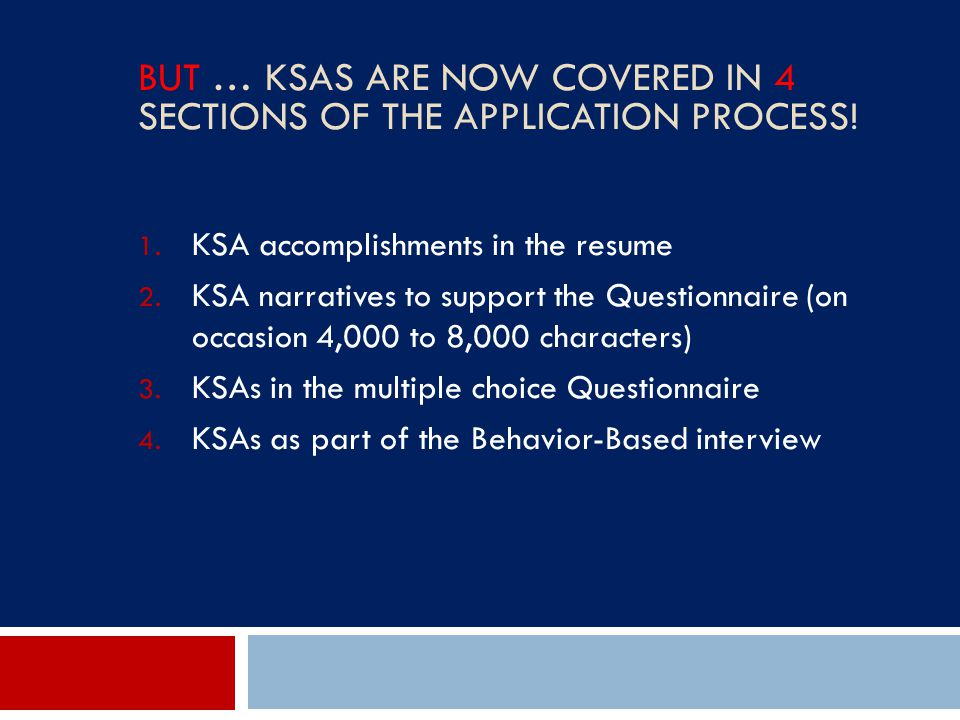 BUT … KSAs Are Now Covered in 4 Sections of the Application Process!