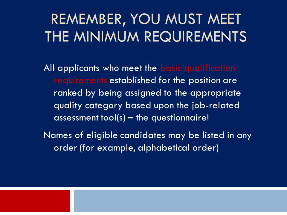 Remember, You MUST Meet the Minimum Requirements