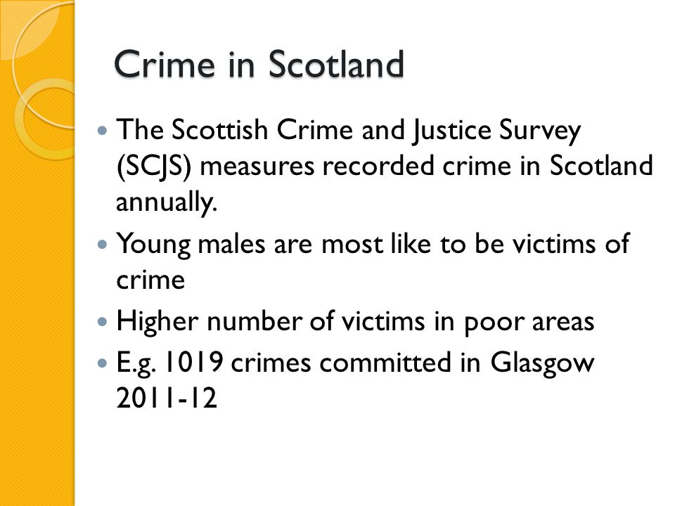 Crime in Scotland The Scottish Crime and Justice Survey (SCJS) measures recorded crime in Scotland annually.