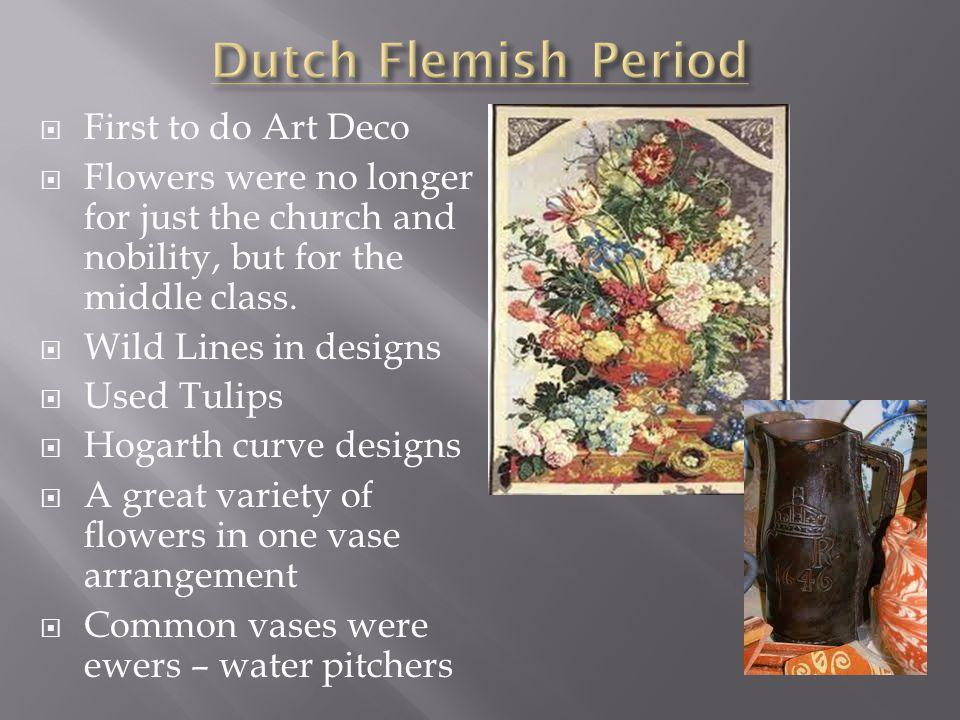 Dutch Flemish Period First to do Art Deco