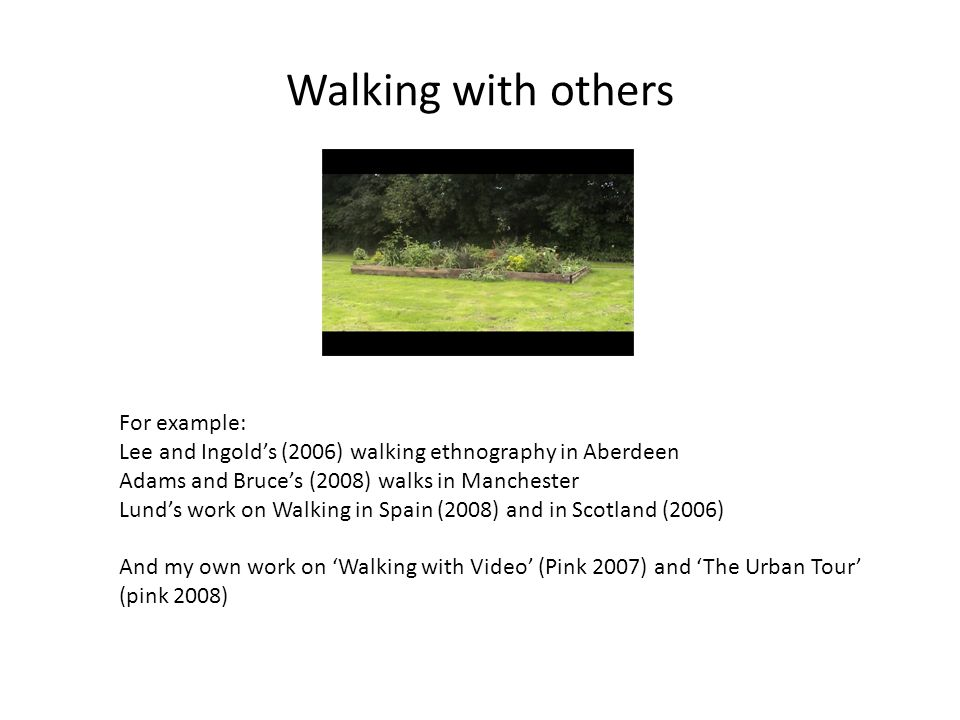Walking with others For example: