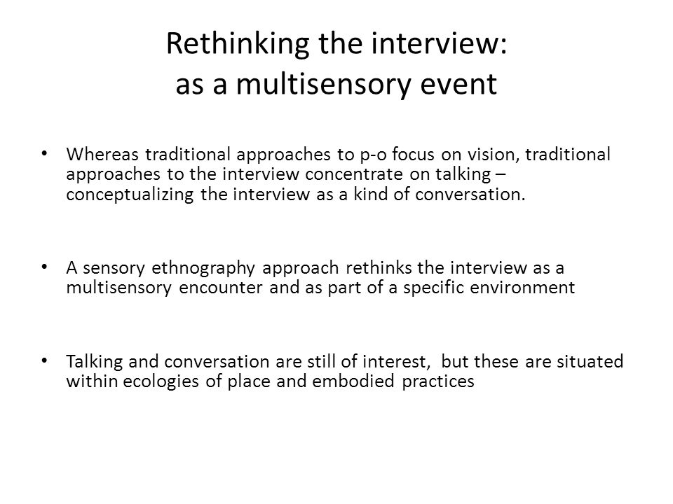 Rethinking the interview: as a multisensory event