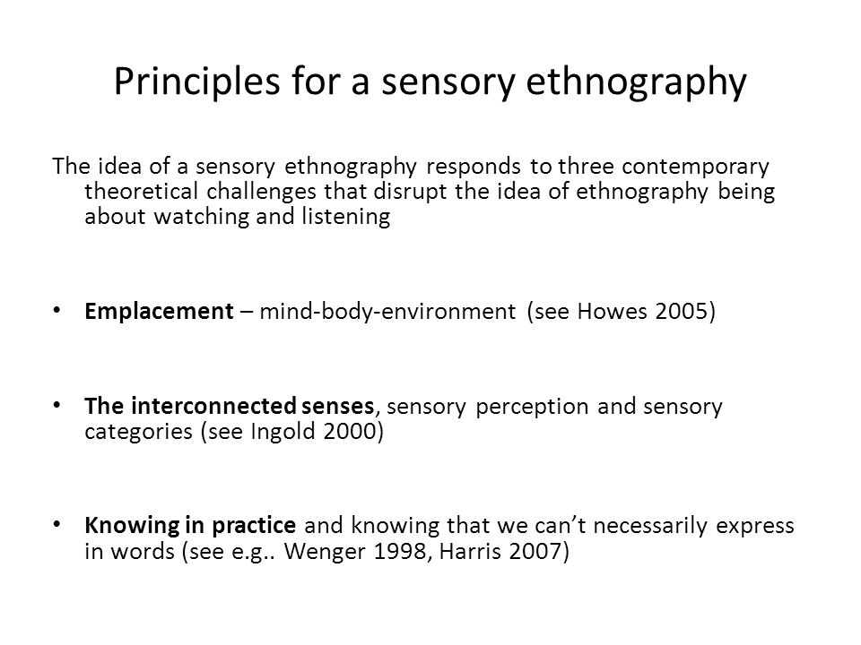 Principles for a sensory ethnography
