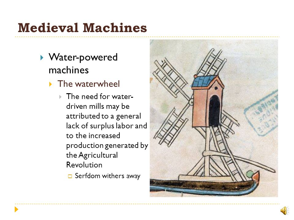 Medieval Machines Water-powered machines The waterwheel