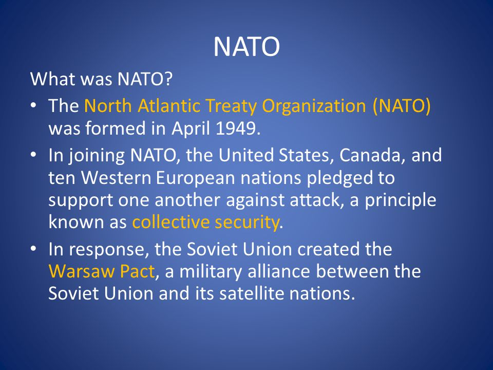 NATO What was NATO The North Atlantic Treaty Organization (NATO) was formed in April 1949.