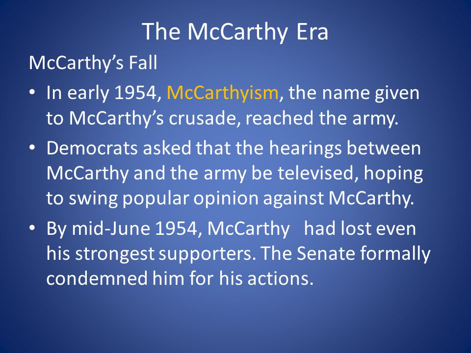 The McCarthy Era McCarthy's Fall