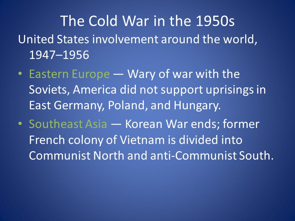 The Cold War in the 1950s United States involvement around the world, 1947–1956.