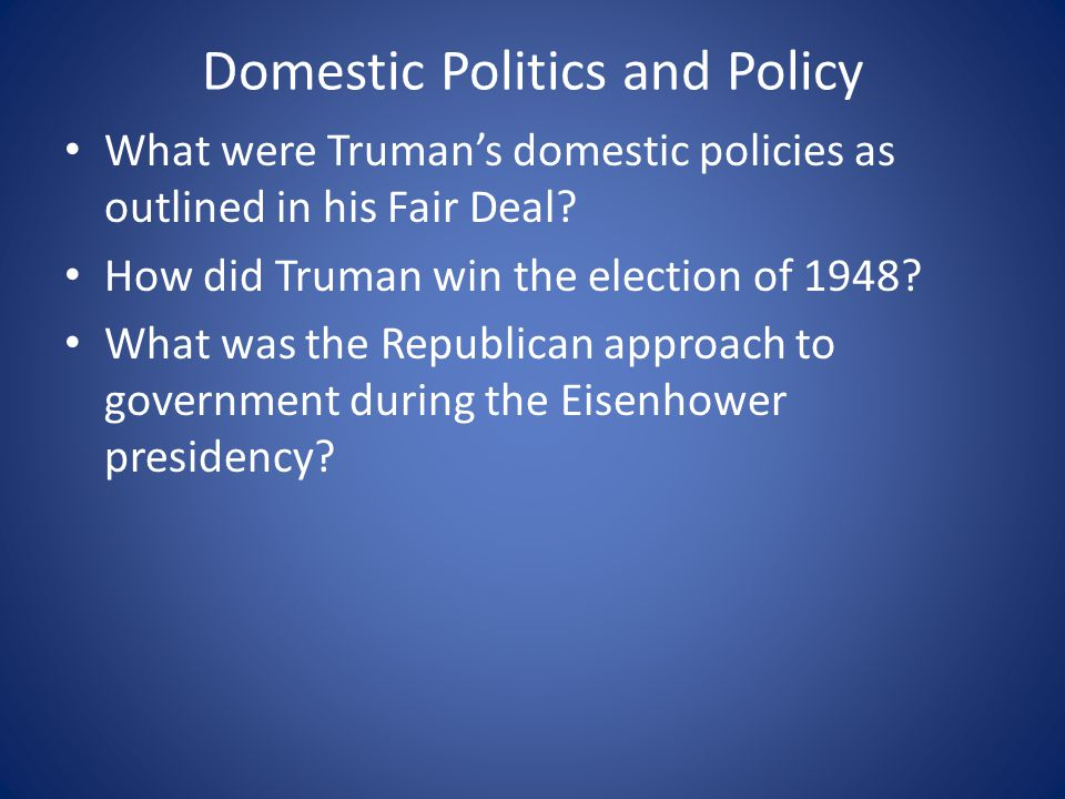 Domestic Politics and Policy