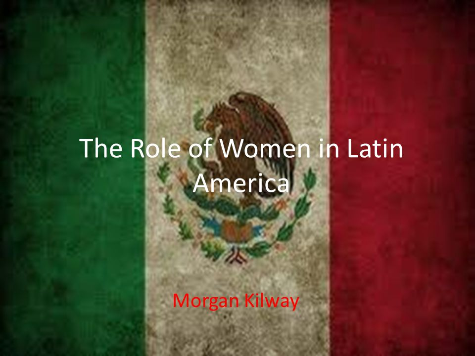 The Role of Women in Latin America