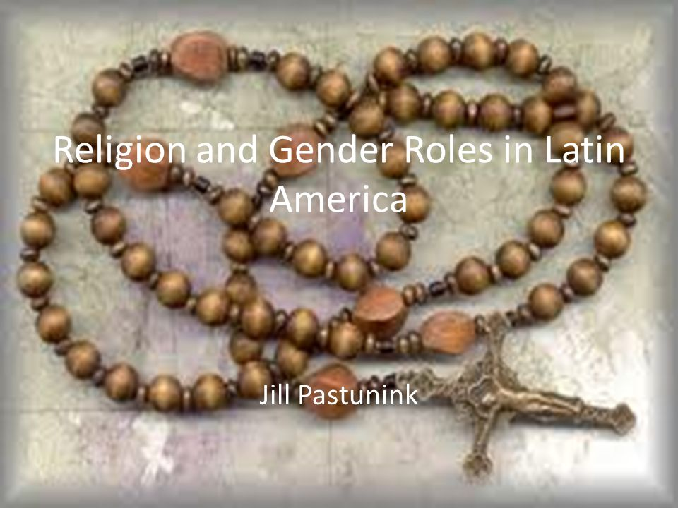 Religion and Gender Roles in Latin America
