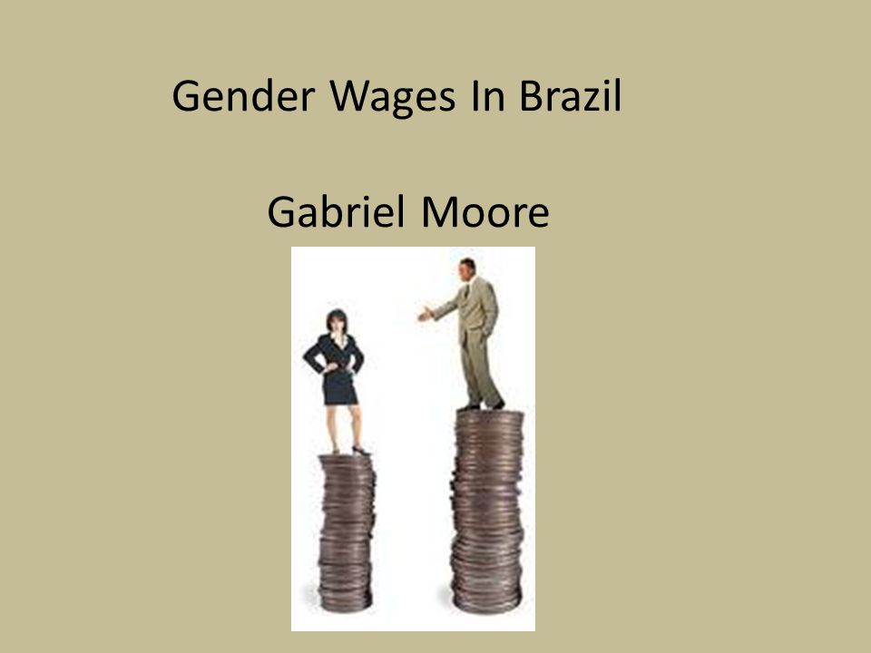 Gender Wages In Brazil Gabriel Moore