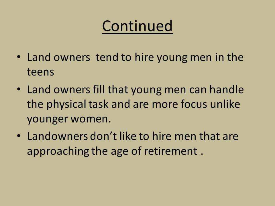 Continued Land owners tend to hire young men in the teens
