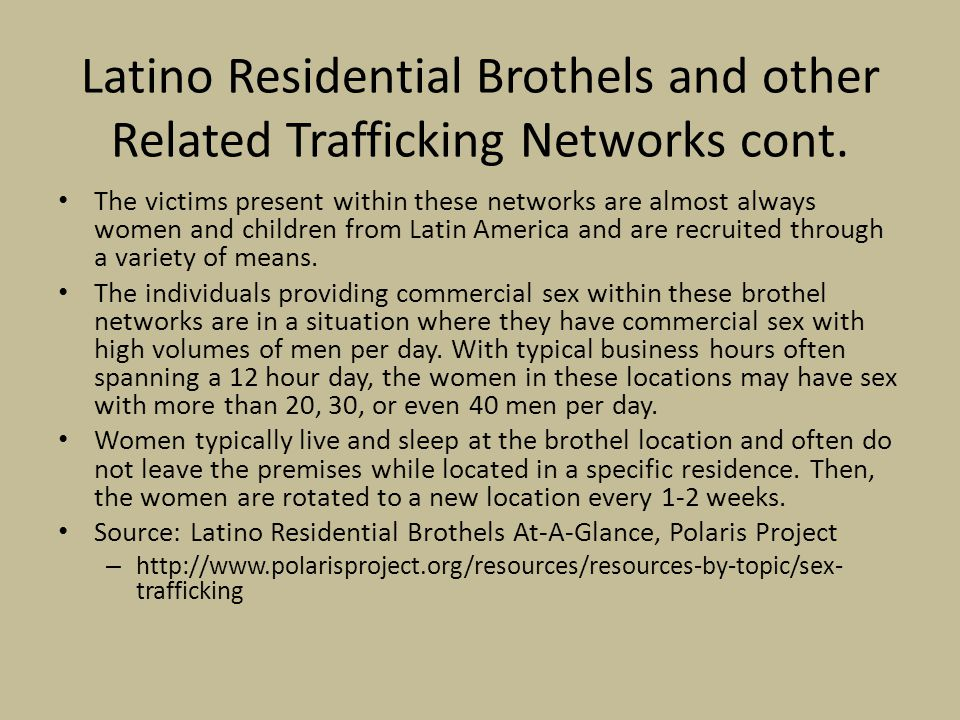 Latino Residential Brothels and other Related Trafficking Networks cont.