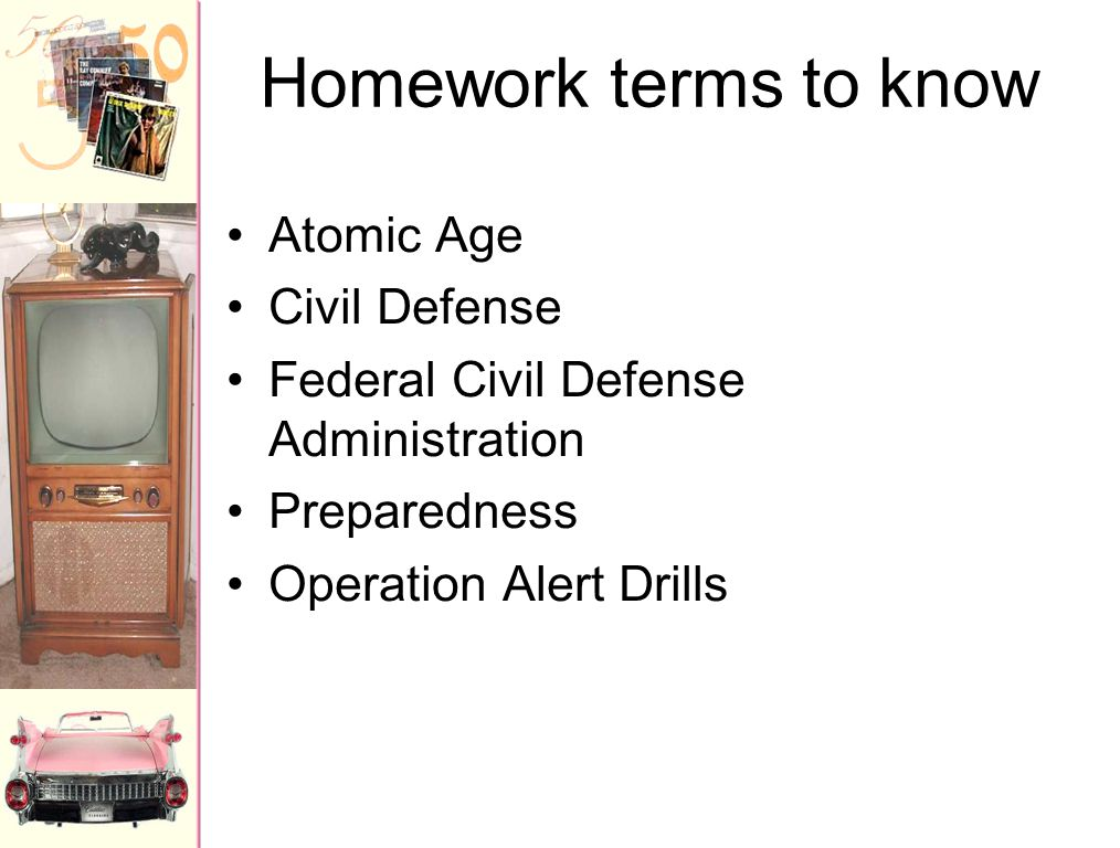 Homework terms to know Atomic Age Civil Defense