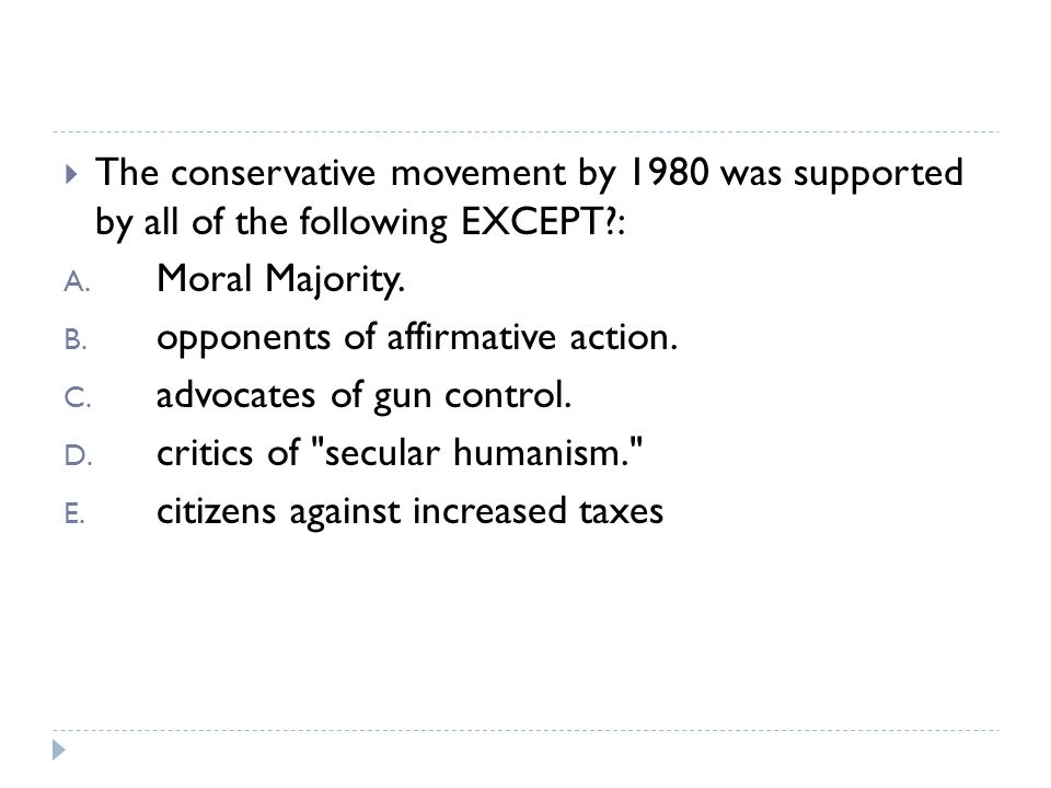 The conservative movement by 1980 was supported by all of the following EXCEPT :