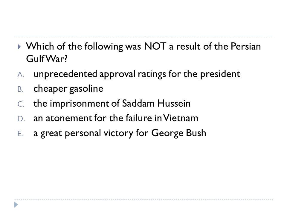 Which of the following was NOT a result of the Persian Gulf War