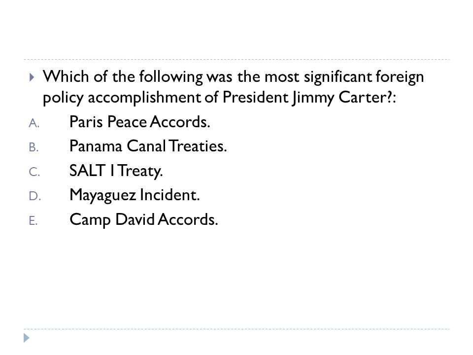 Which of the following was the most significant foreign policy accomplishment of President Jimmy Carter :