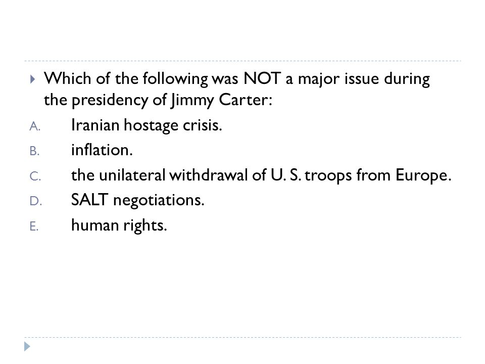 Which of the following was NOT a major issue during the presidency of Jimmy Carter: