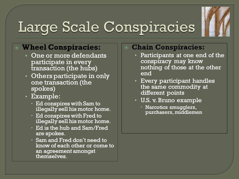 Large Scale Conspiracies