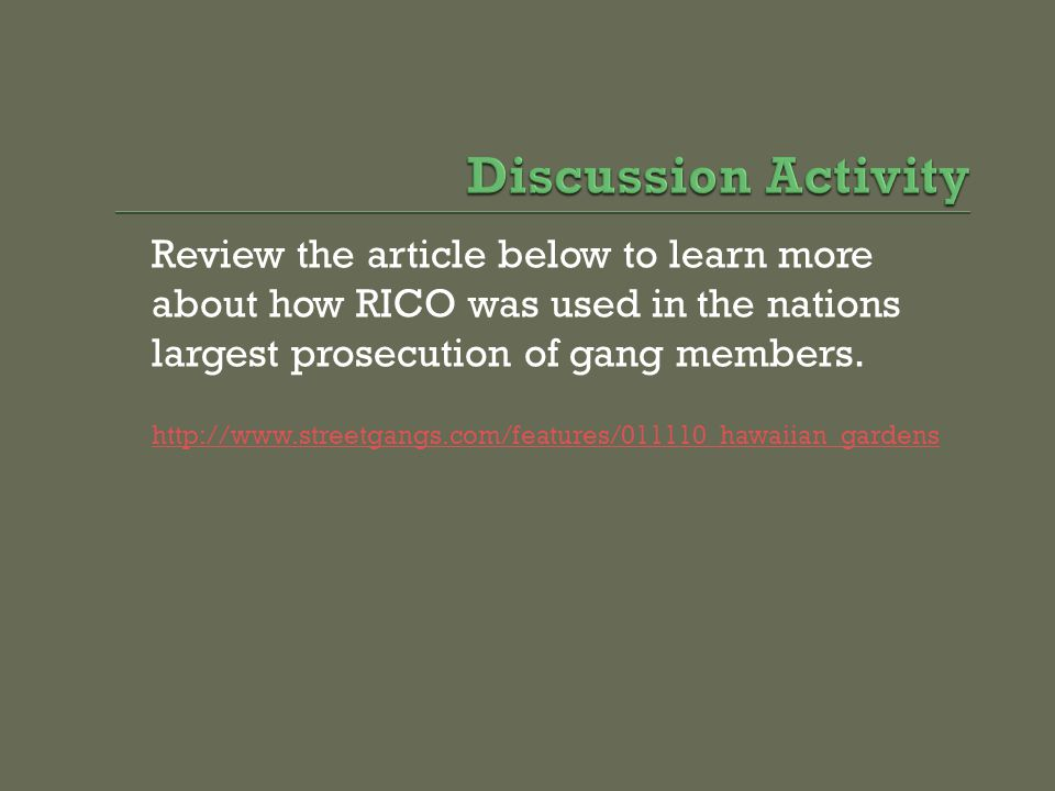 Discussion Activity Review the article below to learn more about how RICO was used in the nations largest prosecution of gang members.