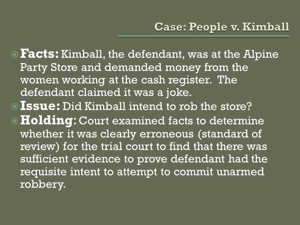 Issue: Did Kimball intend to rob the store
